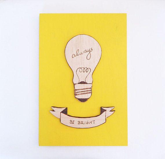 Always be bright. Light bulb art. Motivational wall art ...