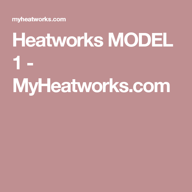 7188e6035fd08897ba2dff5922990007 heatworks model 1 myheatworks com diy and crafts pinterest  at bakdesigns.co