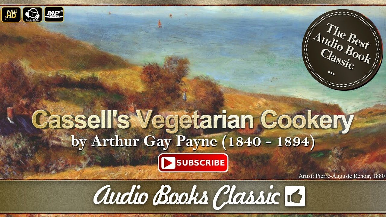 Audiobook: Cassell's Vegetarian Cookery by Arthur Gay Payne | AudioBooks...