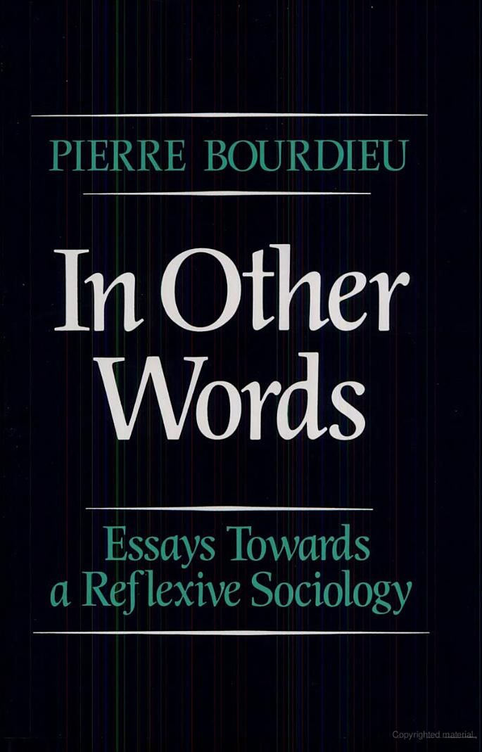 007 In Other Words Essays Towards a Reflexive Sociology