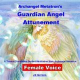 awesome NEW AGE - MP3 - $0.99 - Archangel Metatron's Guardian Angel Attunement (Guided Meditation) [Female Voice]