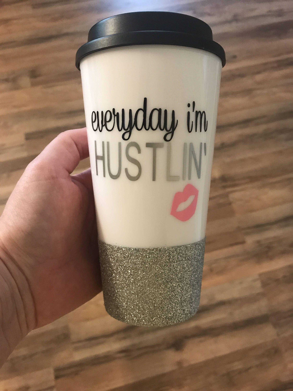 Superb Everyday Iu0027m Hustlinu0027 Travel Mug, Hustlinu0027, Hustle, Travel Mug