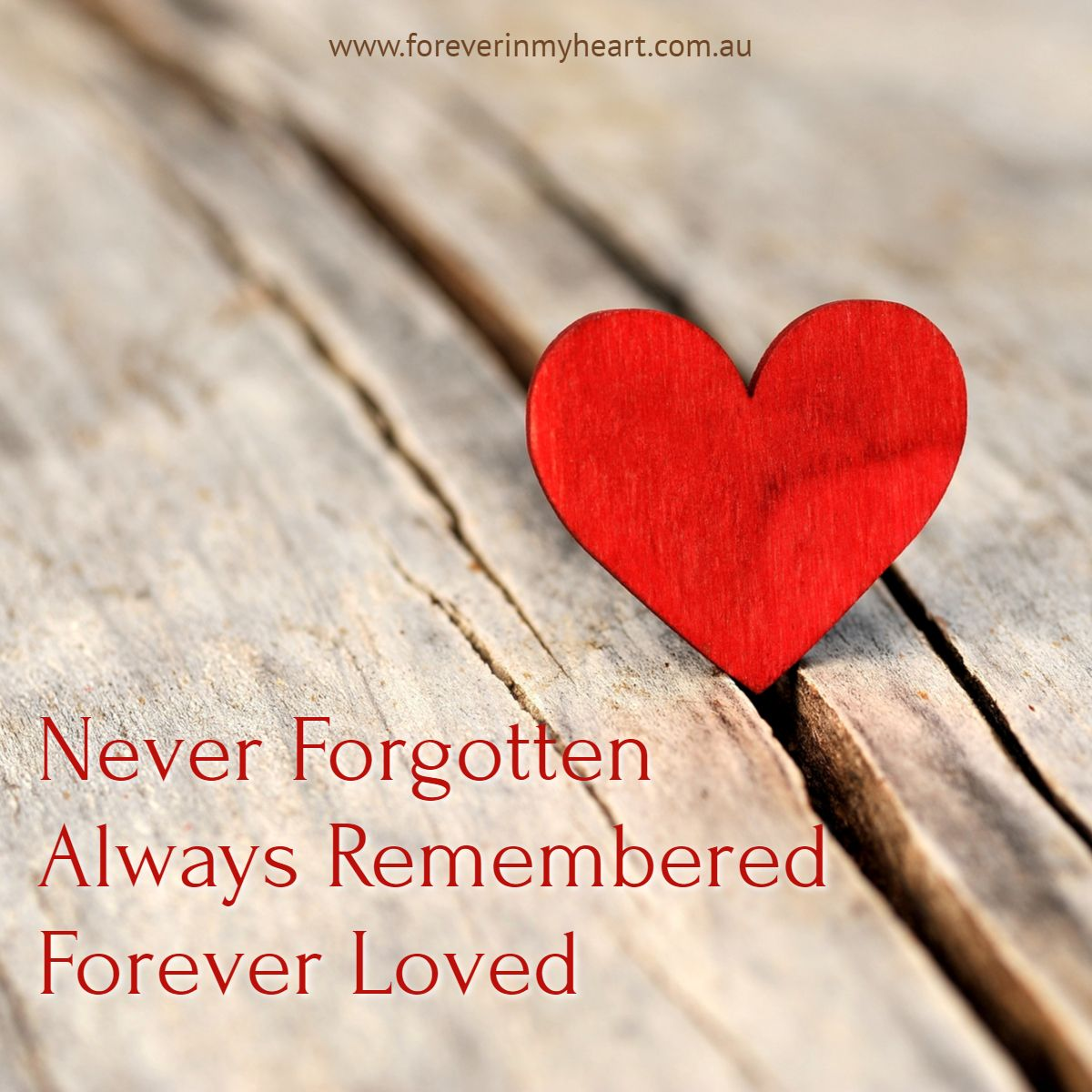 Never Forgotten Always Remembered Forever Loved Love Valentines Valentines Day Poems Valentine S Day Quotes