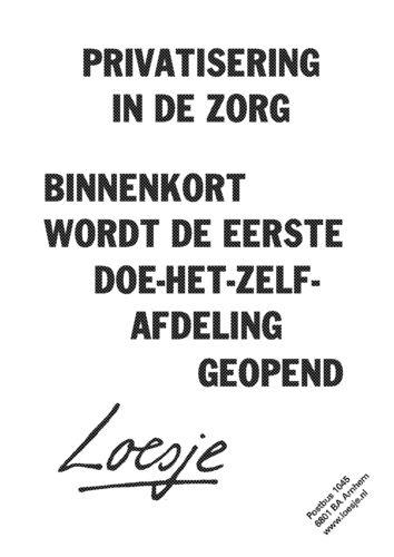 loesje spreuken zorg Loesje.nl afdeling | Gezondheidsz  quotes loesje spreuken zorg