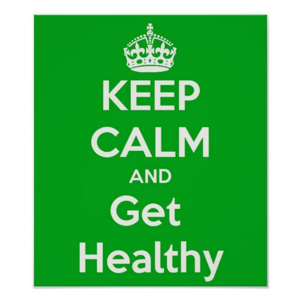 Keep Calm and Get Healthy Poster | Zazzle.com