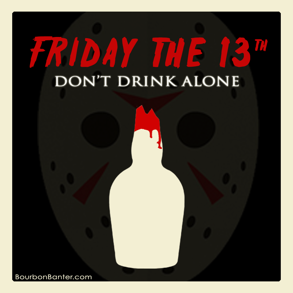 Funny Memes About Drinking Alone : Friday the th don t drink alone bourbon humor and meme