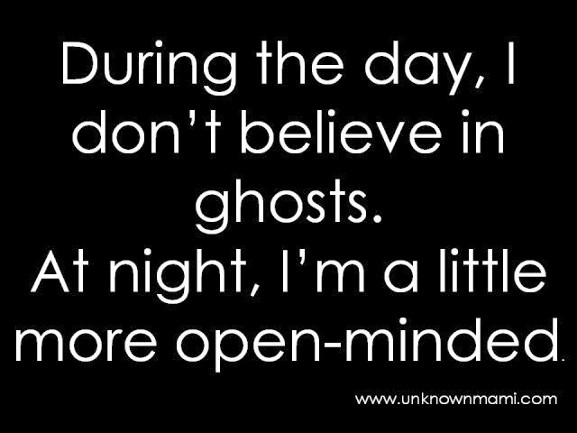 Do You Believe In Ghosts Fragmented Fridays Unknown Mami By Claudya Martinez Funny Quotes Funny Pictures Humor