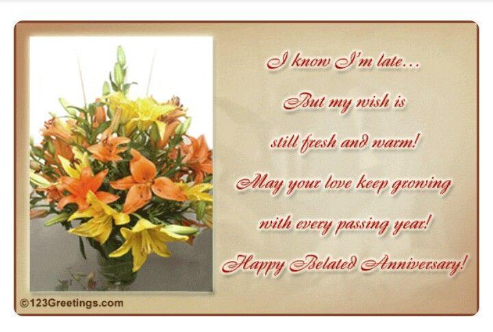 Sorry Im Late Anniversary Belated Anniversary Wishes Happy