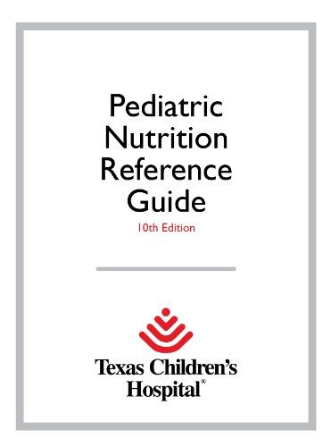 Texas Children's Hospital Pediatric Nutrition Reference G