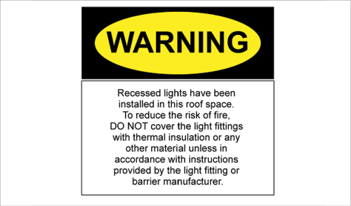 Insulation Sign Reads Warning Recessed Lights Have Been