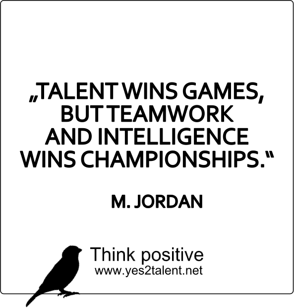 Talent Wins Games But Teamwork And Intelligence Wins