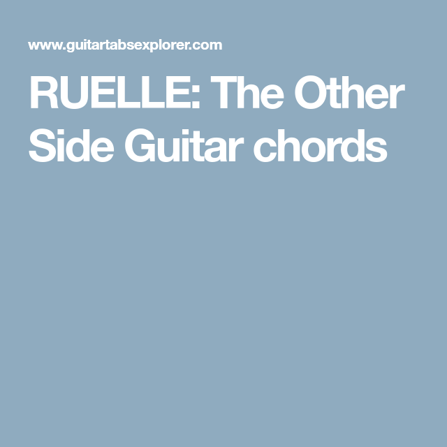 RUELLE: The Other Side Guitar chords | Guitar Tabs | Pinterest ...