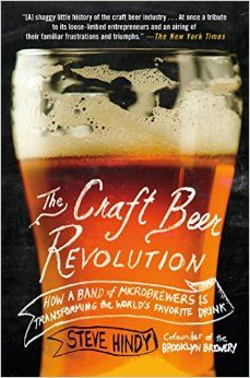 The Craft Beer Revolution: How a Band of Microbrew