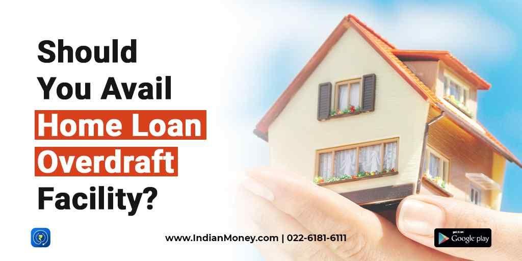 Should You Avail A Home Loan Overdraft Facility Home Loans Loan Facility