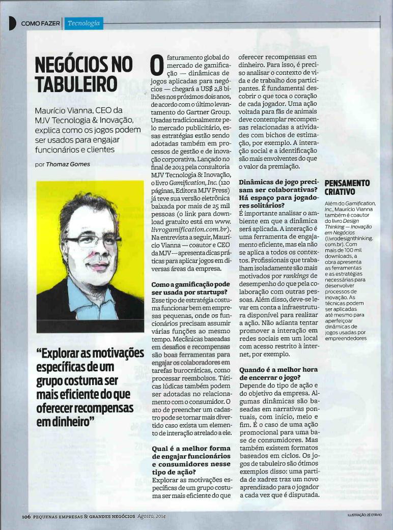 """""""Negócios no Tabuleiro (por Thomaz Gomes) - Maurício Vianna, CEO da MJV Tecnologia & Inovação, explica como os jogos podem ser usados para engajar funcionários e clientes"""" - PEGN, Agosto 2014"""