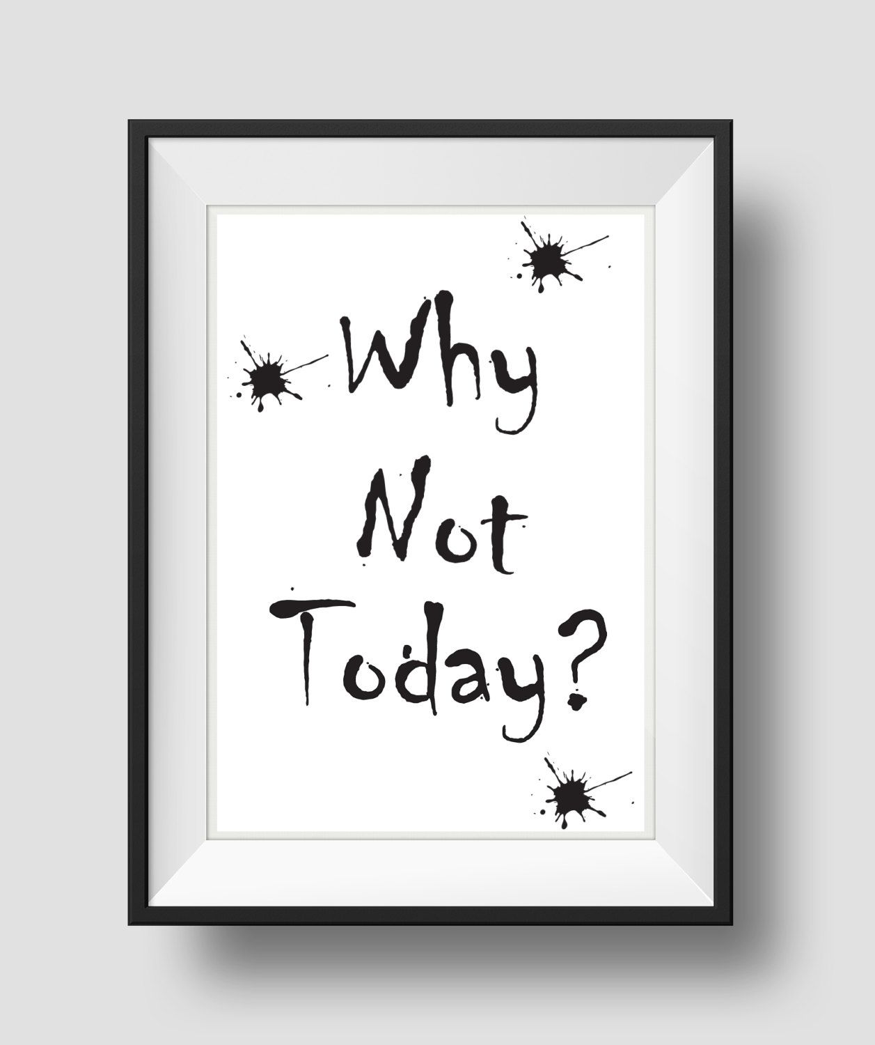 Why Not Today Inspirational Quote Motivational Print Watercolor Wall Art Typography Poster Word Art Instant Motivational Prints Typography Poster Art Gift
