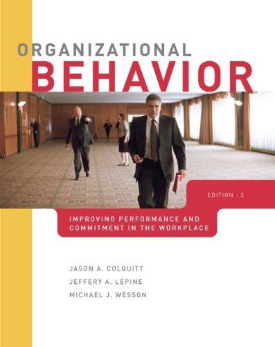 Organizational Behavior Improving Performance And Commitment In The Workplace Organizational Behavior Organizational Online Textbook