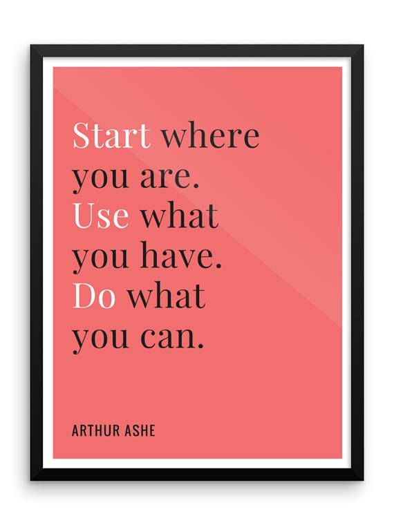 Start Where You Are Digital Print Arthur Ashe Quote