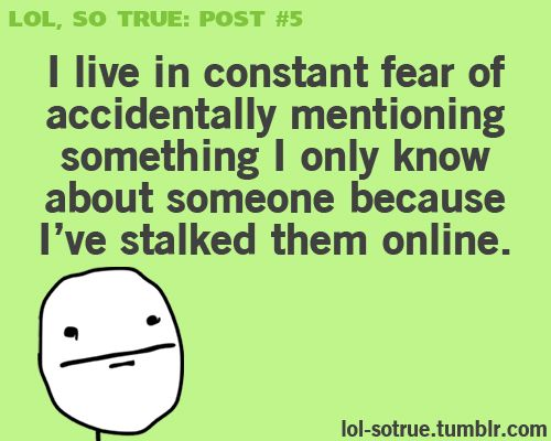 7193ffdf31af549c137109b42cb719d5 facebook stalking and pretending that you don't of course you