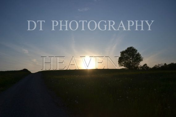 Heaven is real by Stormchaserd on Etsy, $0.30  (Please take a moment to look at my photos.. only 30 cents.. :-)