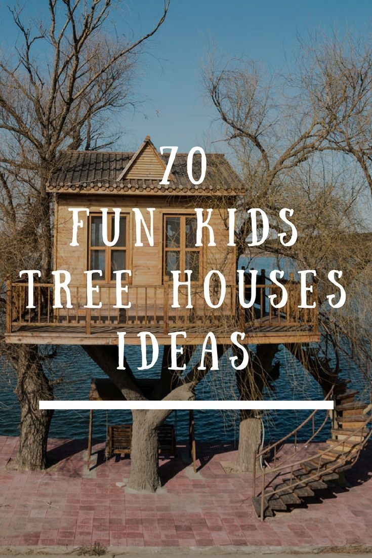 70 Fun Kids Tree Houses (Picture Ideas and Examples)