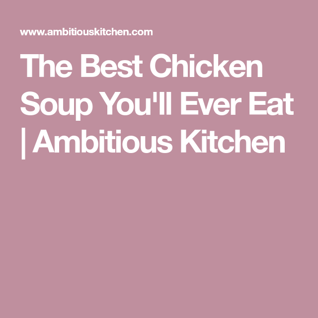 The Best Chicken Soup You Ll Ever Eat