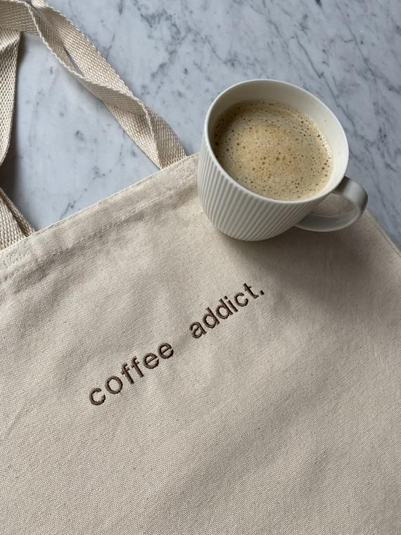 Coffee Addict Embroidered Tote Bag, Customized Bag, Reusable Bag, Custom Tote Bag, Embroidered Canva