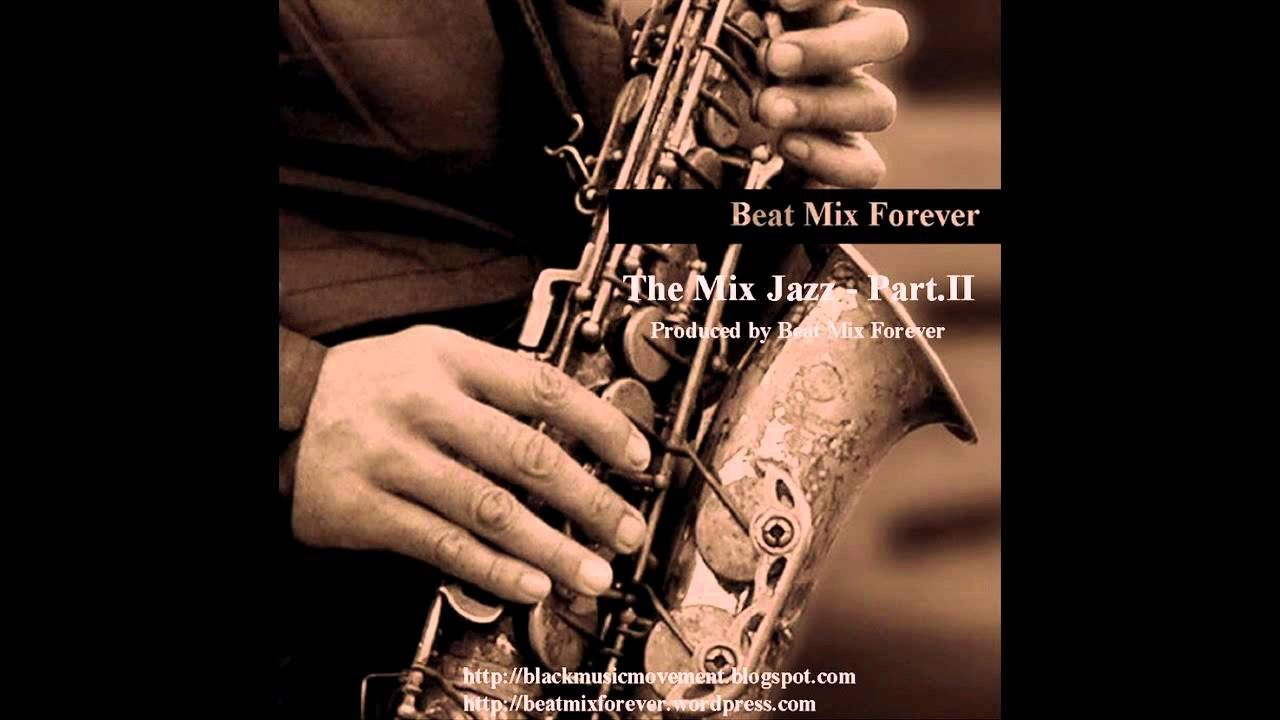 Beat Mix Forever - The Mix Jazz - Part.II - 2011