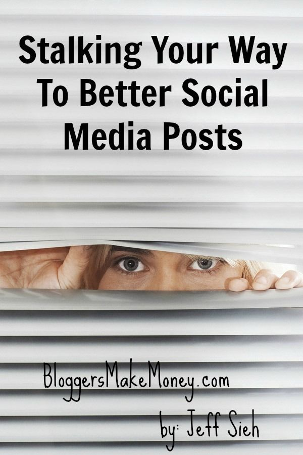 Stalking Your Way To Better #SocialMedia Posts #socialmediatips #marketingtips