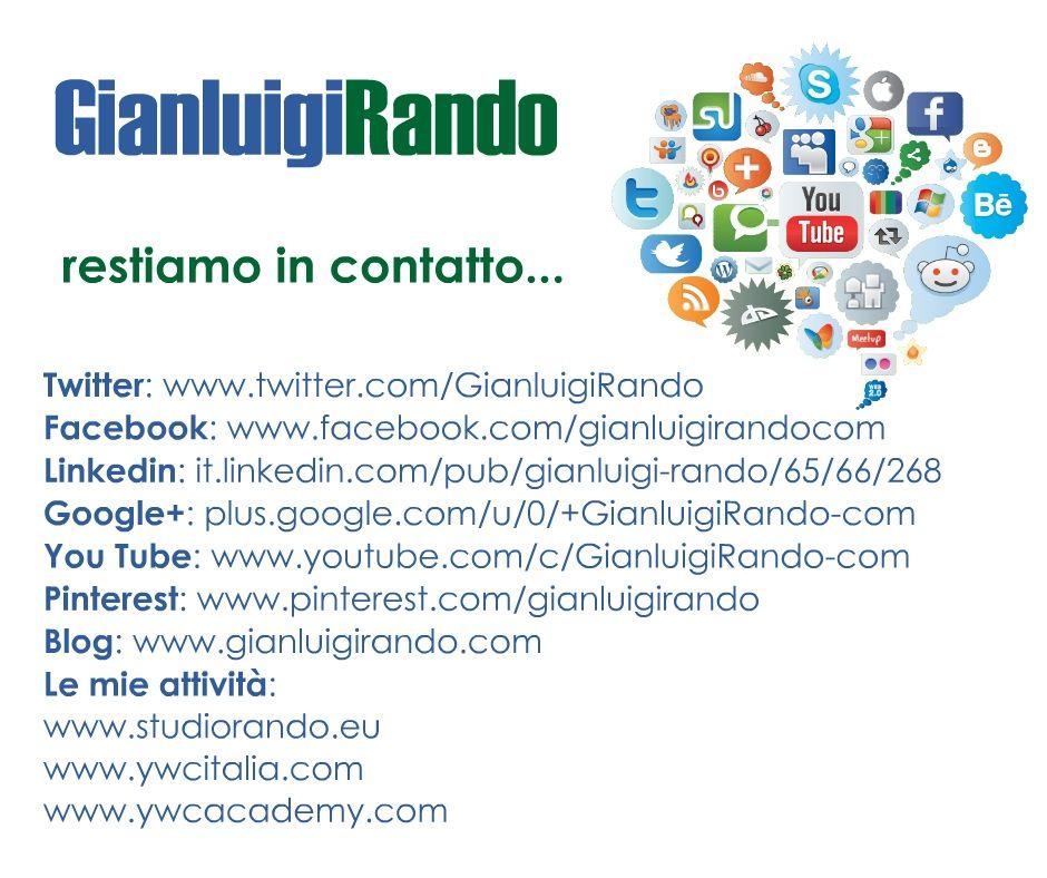 Gianluigi Rando - restiamo in contatto tramite facebook, twitter, google+, linkedin, pinterest, youtube, blog e siti web.