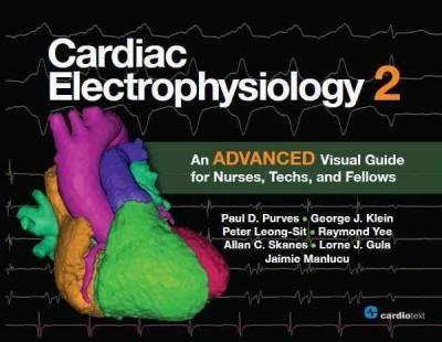 Cardiac Electrophysiology 2 An Advanced Visual Guide For Nurses Techs And Fellows Medical Textbooks Nurse Free Medical