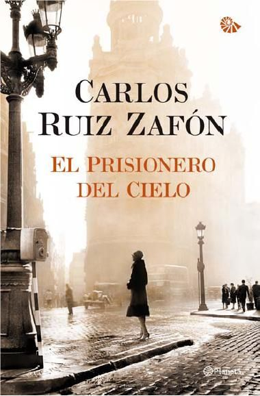 El Prisionero Del Cielo La Tercera Parte De La Trilogía De Carlos Ruiz Zafón Paperblog Carlos Ruiz Zafon Libros Libros De Misterio Carlos Ruiz