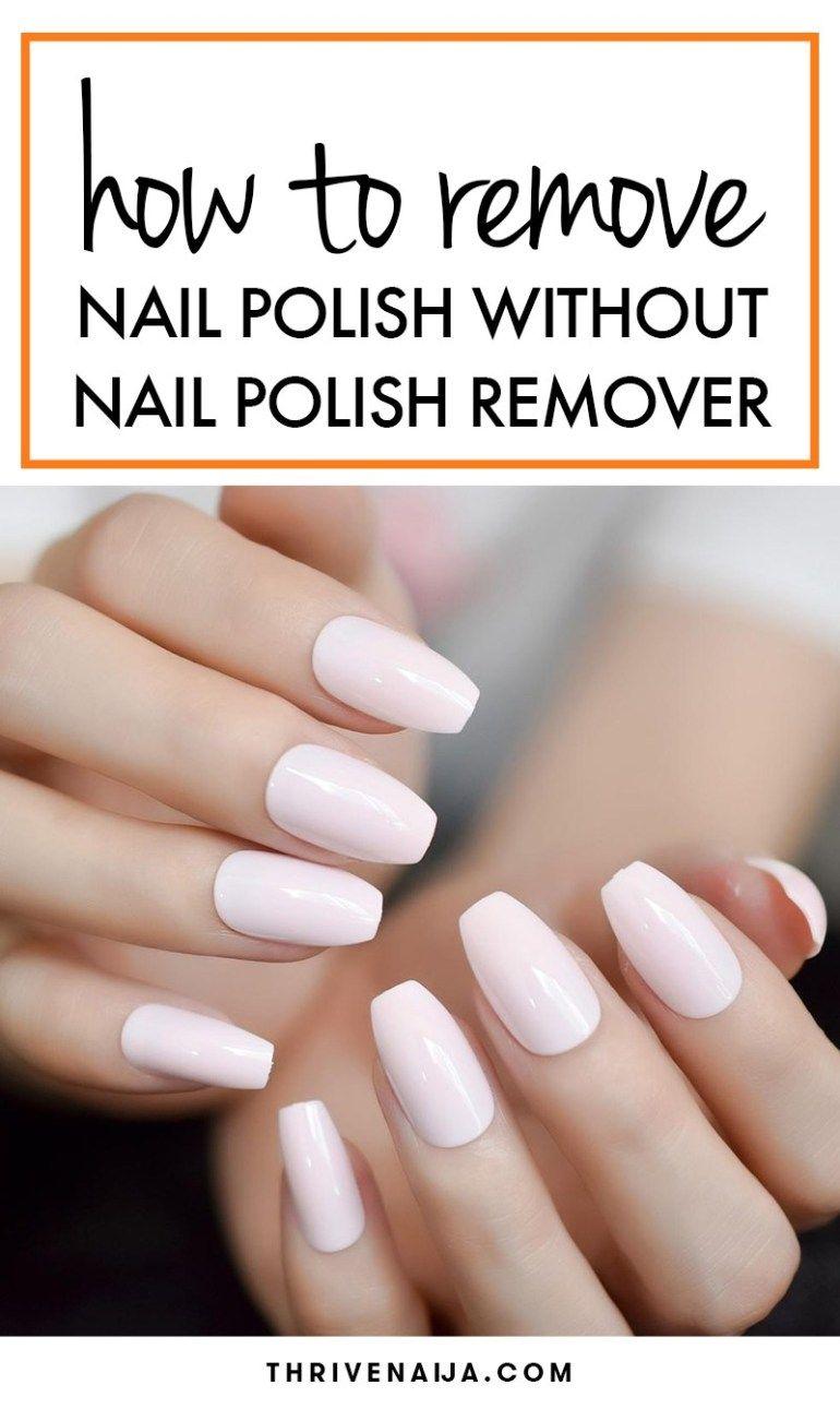 5 Ways To Remove Nail Polish Without Nail Polish Remover Acrylic Nails Too Acrylic Nail Polish Nail Remover Diy Nail Polish Remover