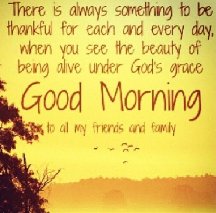 Good Morning Quotes on Pinterest | Good Morning, Be Thankful and ...