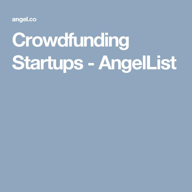 Crowdfunding Startups Angellist Crowdfunding Start Up Online Dating