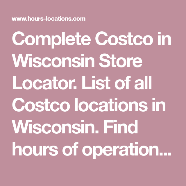 Costco Locations Wisconsin Map.Complete Costco In Wisconsin Store Locator List Of All Costco
