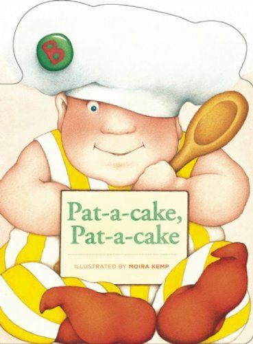 Pat A Cake Pat A Cake By Moira Kemp Bake Me A Cake As Fast As
