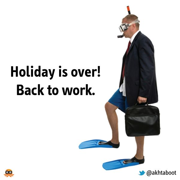 Holiday Is Over Back To Work Quit Job Back To Work Quotes