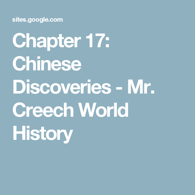 Chapter 17: Chinese Discoveries - Mr. Creech World History