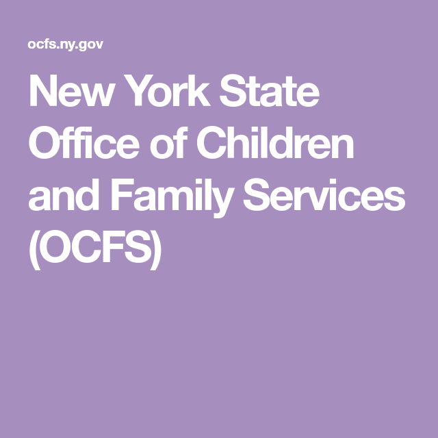 New York State Office Of Children And Family Services Ocfs Child Care Services Children And Family New York State