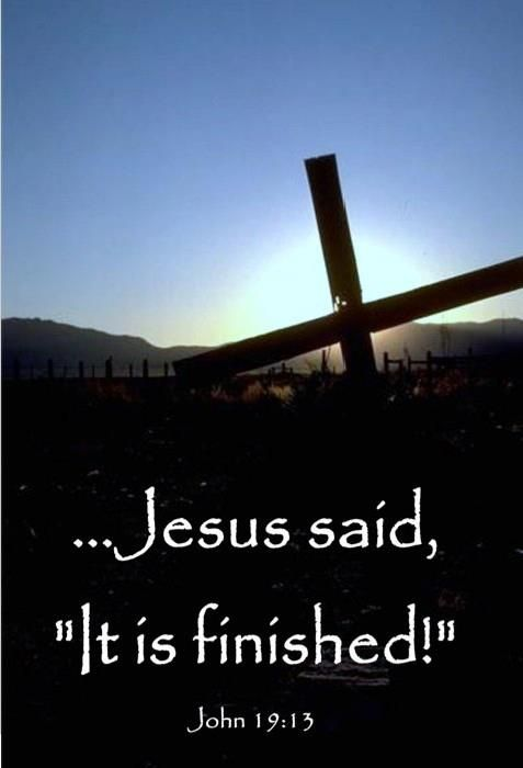Jesus said it is finished | Ambassador Of Christ Work | God