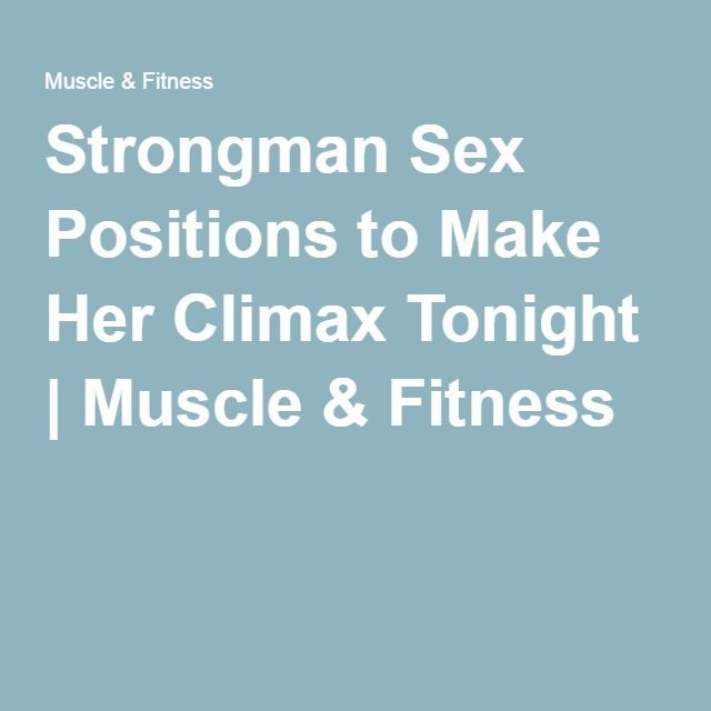Strongman Sex Positions to Make Her Climax Tonight. Muscle FitnessWorkout  TipsExercisesExercise ...