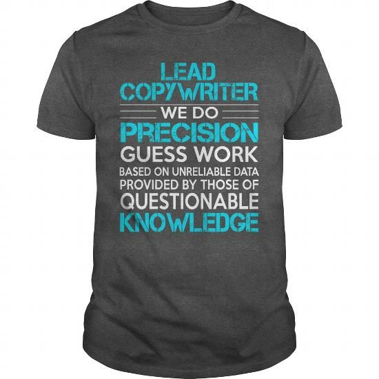Awesome Tee For Lead Copywriter T Shirts, Hoodies. Check price ==► https://www.sunfrog.com/LifeStyle/Awesome-Tee-For-Lead-Copywriter-115628677-Dark-Grey-Guys.html?41382 $22.99