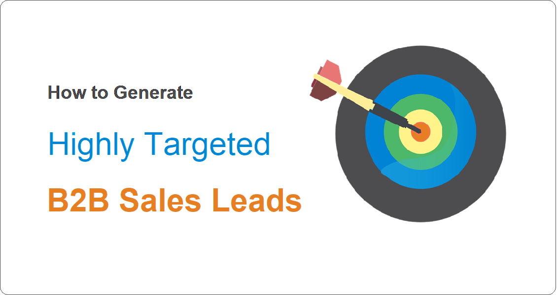 How to Generate Highly Targeted B2B Sales Leads Lead