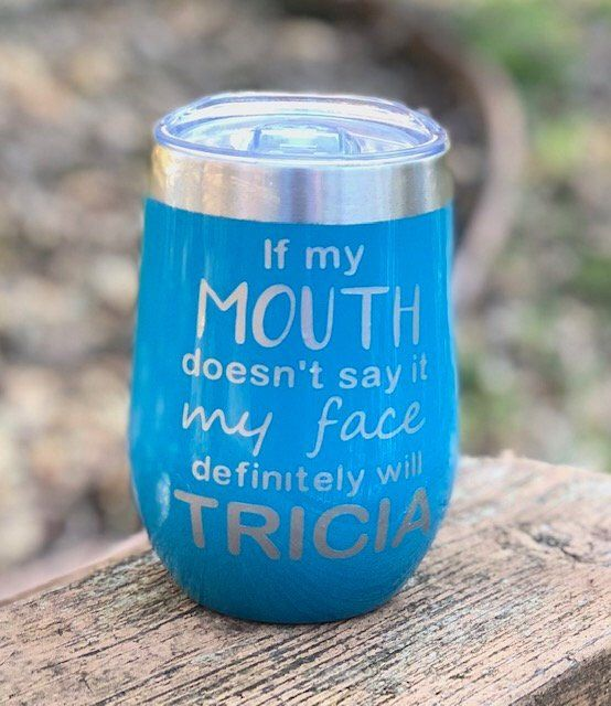 7f5f95cc Excited to share this item from my #etsy shop: If my mouth doesn't say it my  face definitely will personalized wine glass,stainless steel wine tumbler  with ...