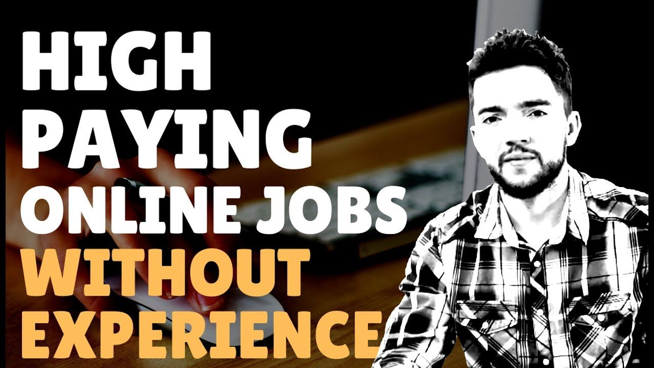 High paying online jobs with no experience 2020 up to
