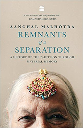 Remnants of a separation a history of the partition through remnants of a separation a history of the partition through material memory by aanchal malhotra pdf ebook free download or study online fandeluxe Gallery