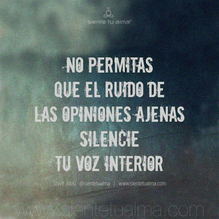 No Permitas Que El Ruido De Las Opiniones Ajenas Silencie Tu