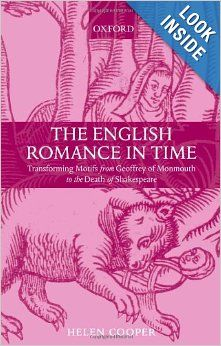 The English Romance in Time: Transforming Motifs from Geoffrey of Monmouth to the Death of Shakespeare: Helen Cooper: 9780199532582: Amazon.com: Books