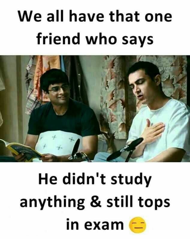 Image result for friend who says he didn't study but tops